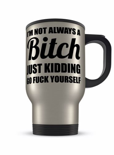 14oz I'm Not Always A Bitch Funny Novelty Gift Aluminium Travel Mug